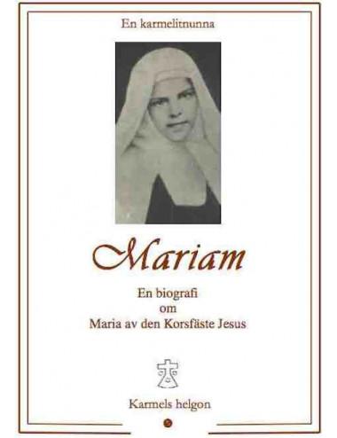 Mariam - en biografi om Maria av den korsfäste Jesus
