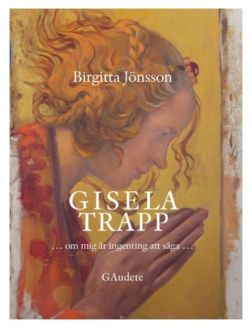 Gisela Trapp - om mig är ingenting att säga