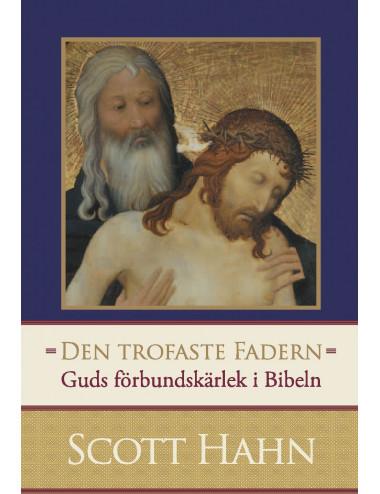 Den trofaste Fadern - Guds förbundskärlek i Bibeln