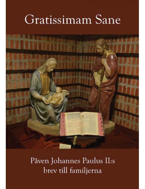 Gratissima Sane - Påven Johannes Paulus II:s brev till familjerna