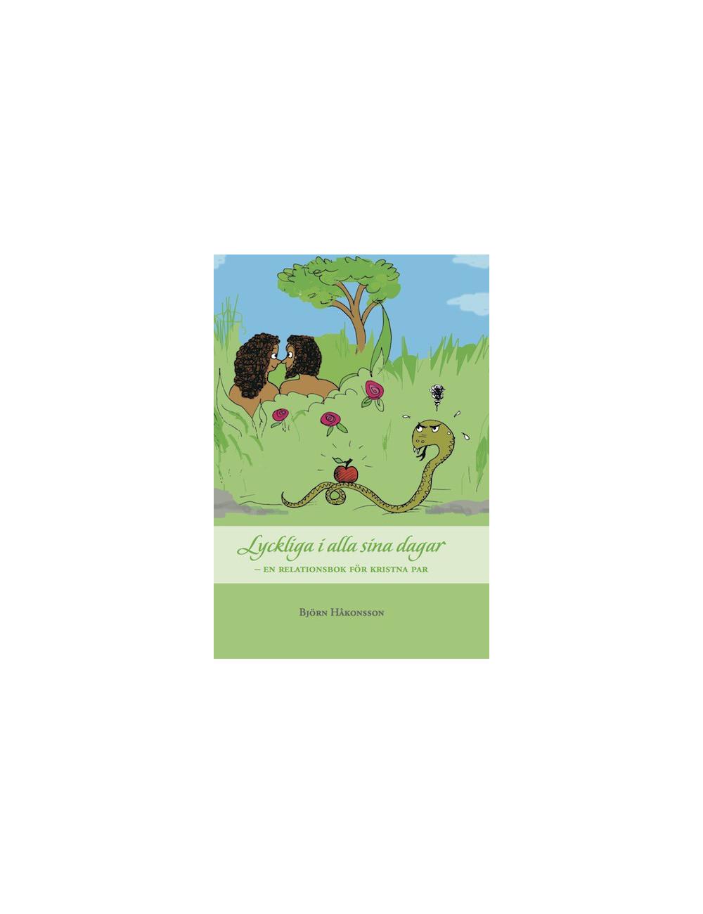 Lyckliga i alla sina dagar - en relationsbok för kristna par