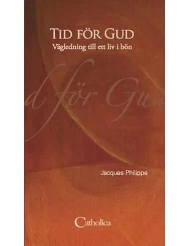 Tid för Gud - Vägledning till ett liv i bön