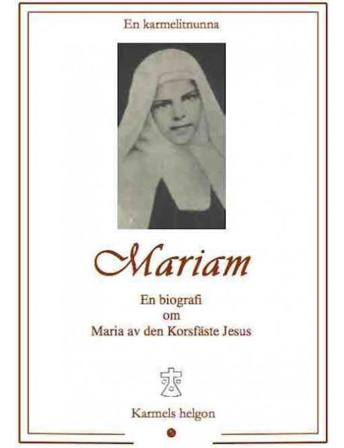 Mariam — en biografi om Maria av den korsfäste Jesus