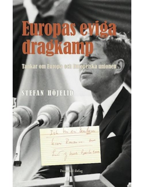 Europas eviga dragkamp - tankar om Europa och Europeiska unionen
