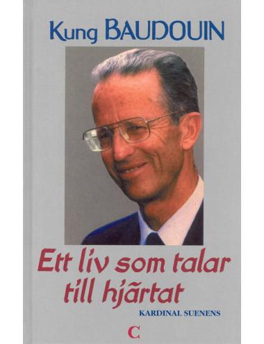 Kung Baudoin - ett liv som...
