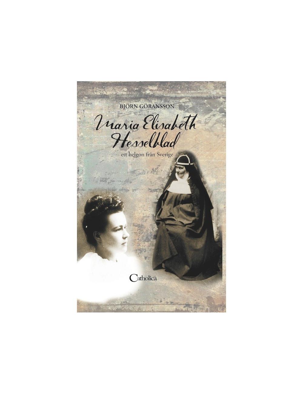 Maria Elisabeth Hesselblad - ett helgon från Sverige