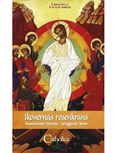 Ikonernas rosenkrans - Rosenkransens mysterier, synliggjorda i ikoner