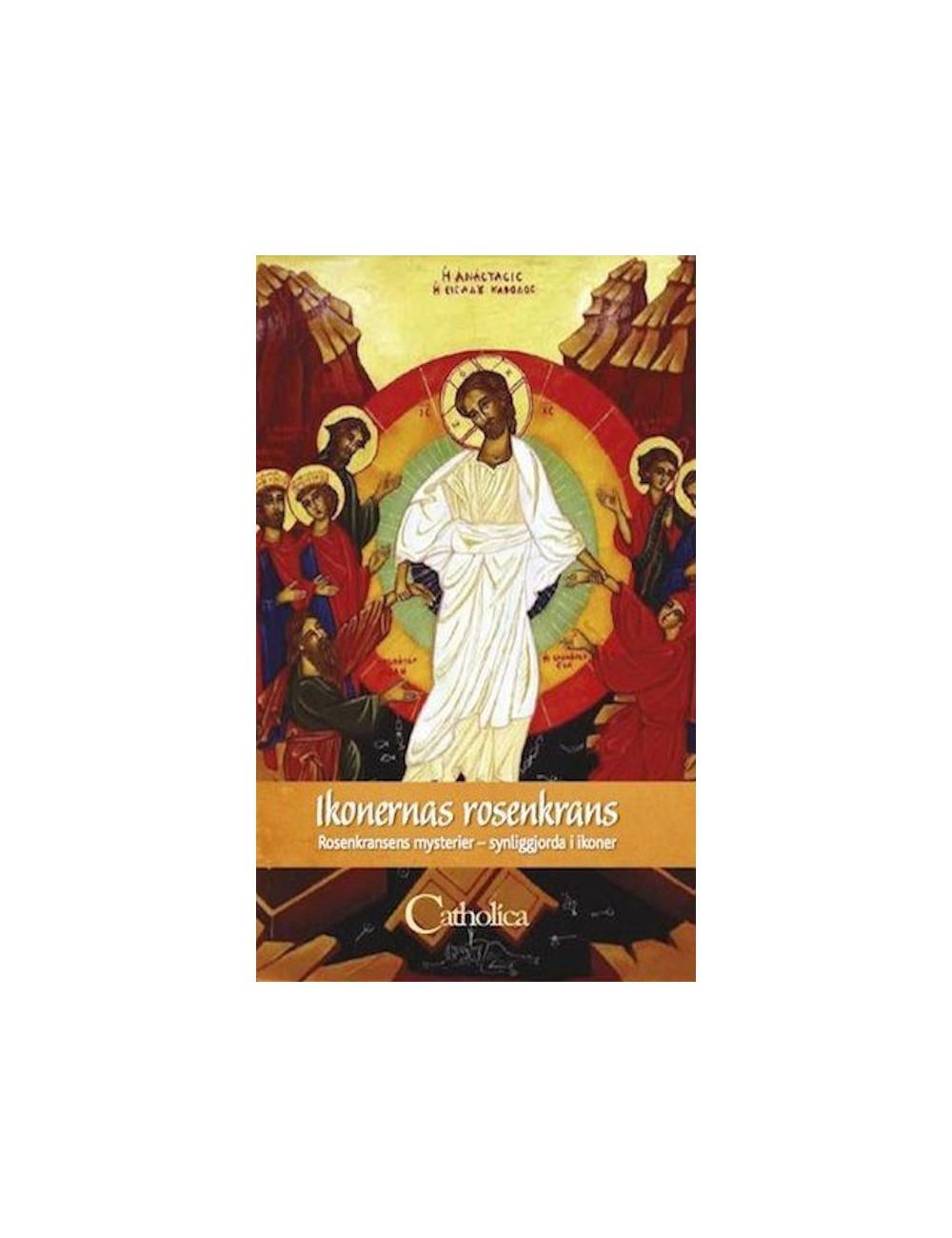 Ikonernas rosenkrans – Rosenkransens mysterier, synliggjorda i ikoner