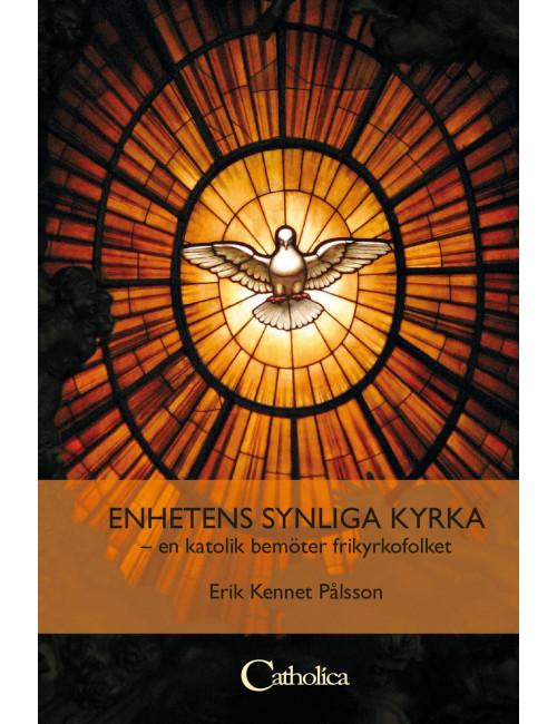 Enhetens synliga kyrka en katolik bemöter frikyrkofolket